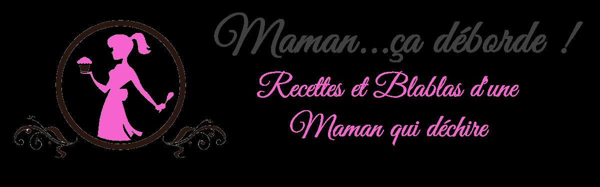 Maman…ça déborde